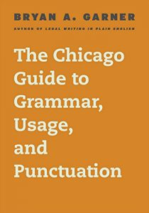 Bryan Garner, The Chicago Guide to Grammar, Usage and Punctuation, a Linguistic guide | From the blog of Nicholas C. Rossis, author of science fiction, the Pearseus epic fantasy series and children's books