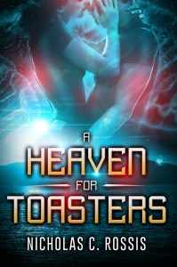 A Heaven for Toasters cover | From the blog of Nicholas C. Rossis, author of science fiction, the Pearseus epic fantasy series and children's books
