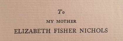 Rose dedicated her book to her mother, Elizabeth Homer Nichols.