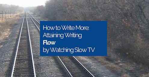 Write More by Watching Slow TV