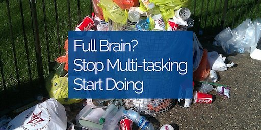 Full Brain Stop Multi-tasking start doing