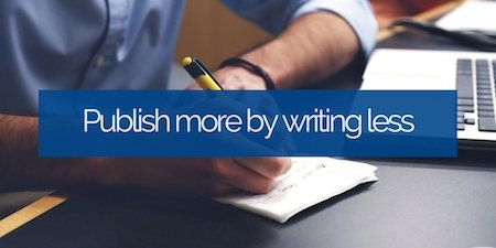 publish-more-by-writing-less