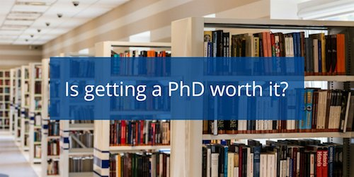 Is getting a PhD worth it?