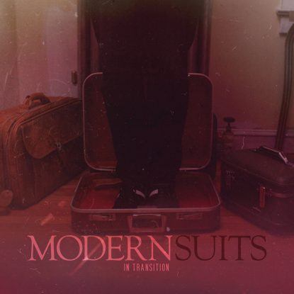 Modern Suits In Transition EP Track Listing: In Transition Wear Me Thin Rise Sleeping In Silence Shaking In My Bones