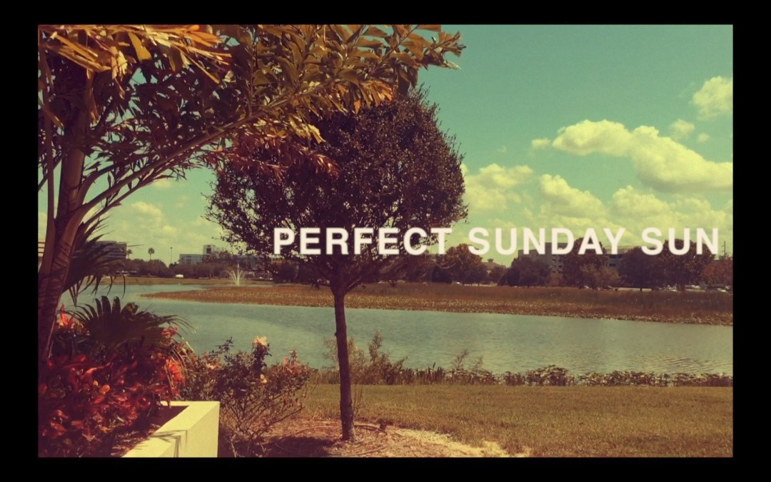 Perfect Sunday Sun videos