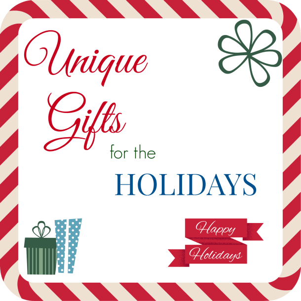 Unique Gifts for the Holidays