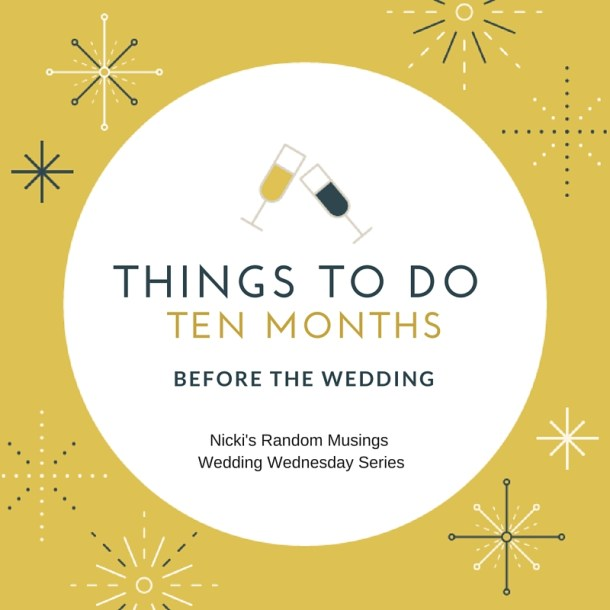 Wedding Checklist of Things to Do 10 Months Before Wedding