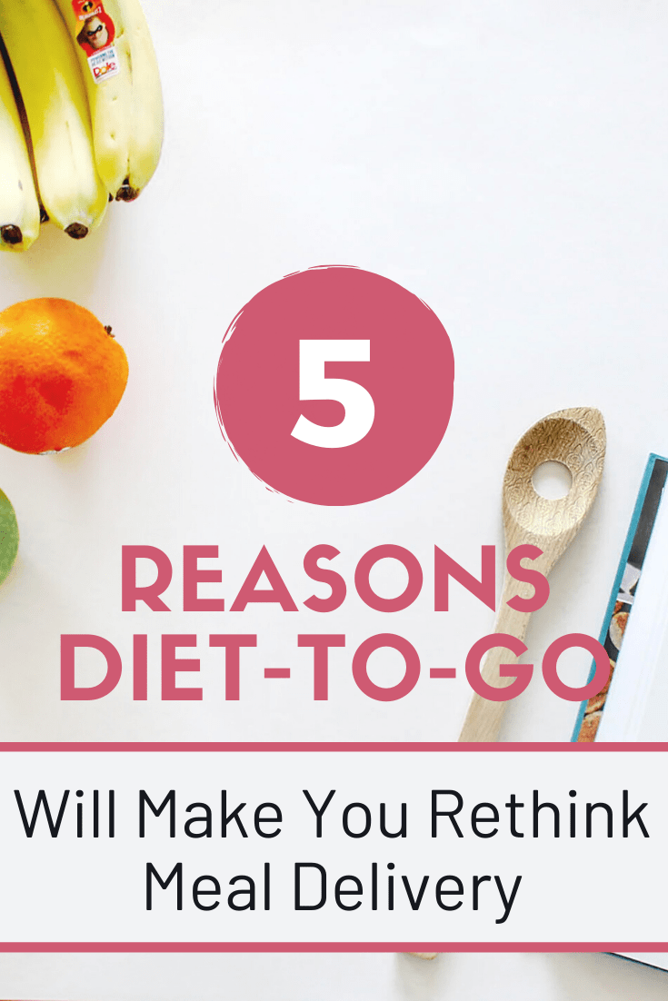 Five Reasons Diet-to-Go Will Make You Rethink Meal Delivery