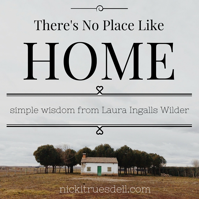 Simple wisdom from Laura Ingalls Wilder