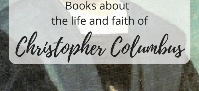 """""""Christ-bearer"""" Columbus – What to Read Wednesday"""