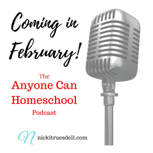 The Podcast: Anyone Can Homeschool