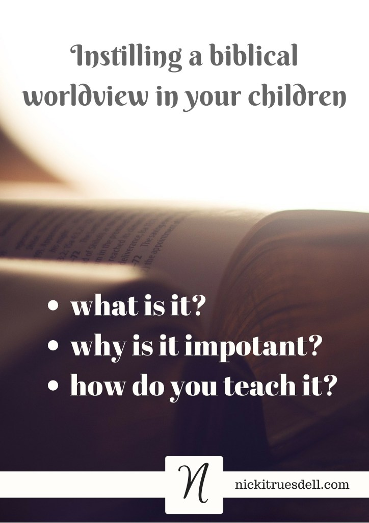 How do you raise children with a biblical worldview?