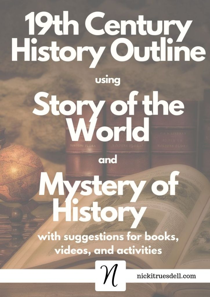 19th century history outline story of the world mystery of history