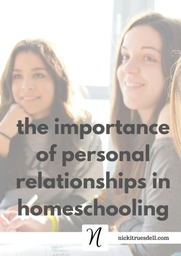 The importance of personal relationships in homeschooling