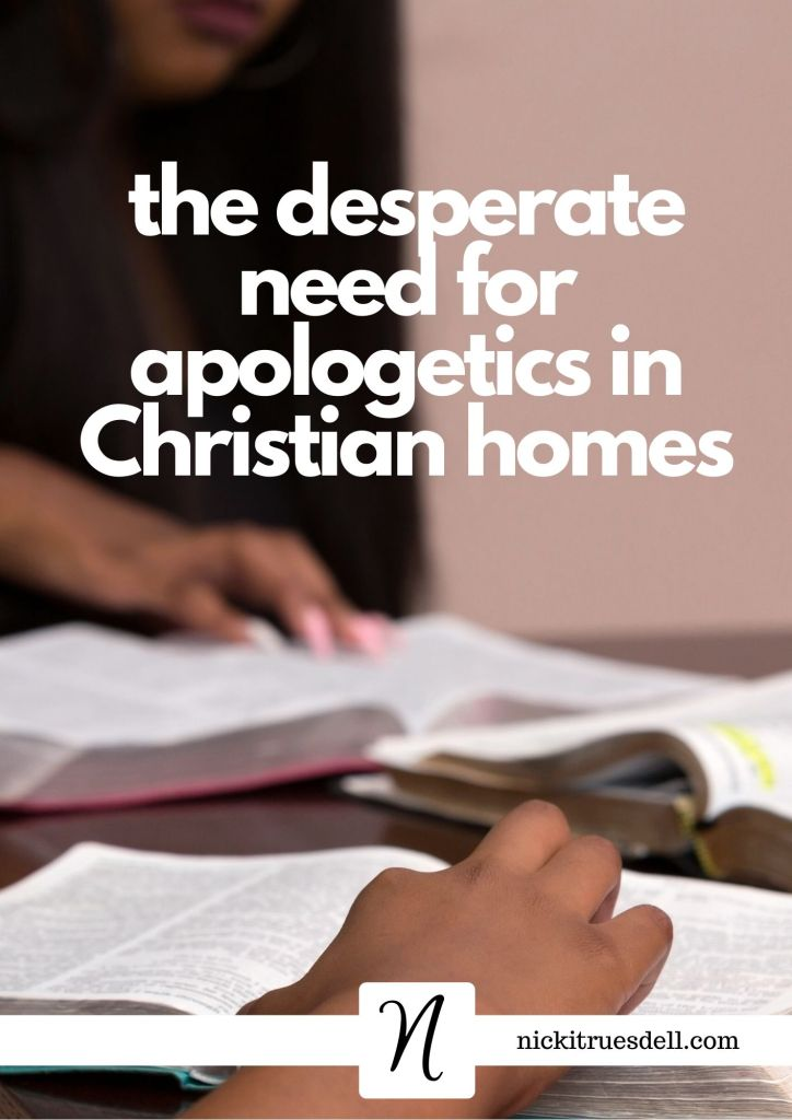 The desperate need for apologetics in Christian homes