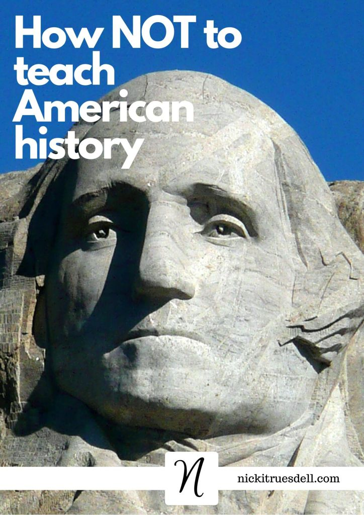 How Not to teach American History