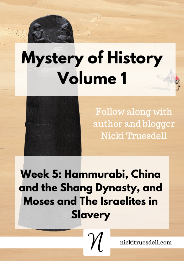 Mystery of History Volume 1, Week 6: Hammurabi, China and the Shang Dynasty, and The Israelites in Slavery