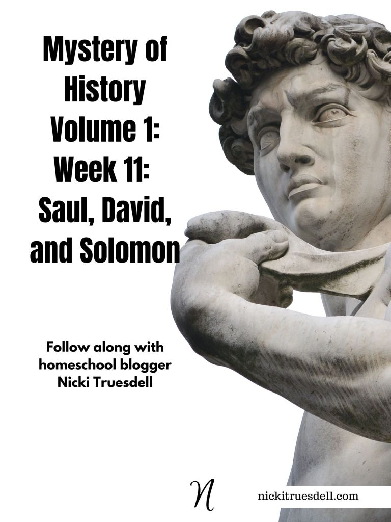 Mystery of History Volume 1, Week 11: Saul, David, and Solomon