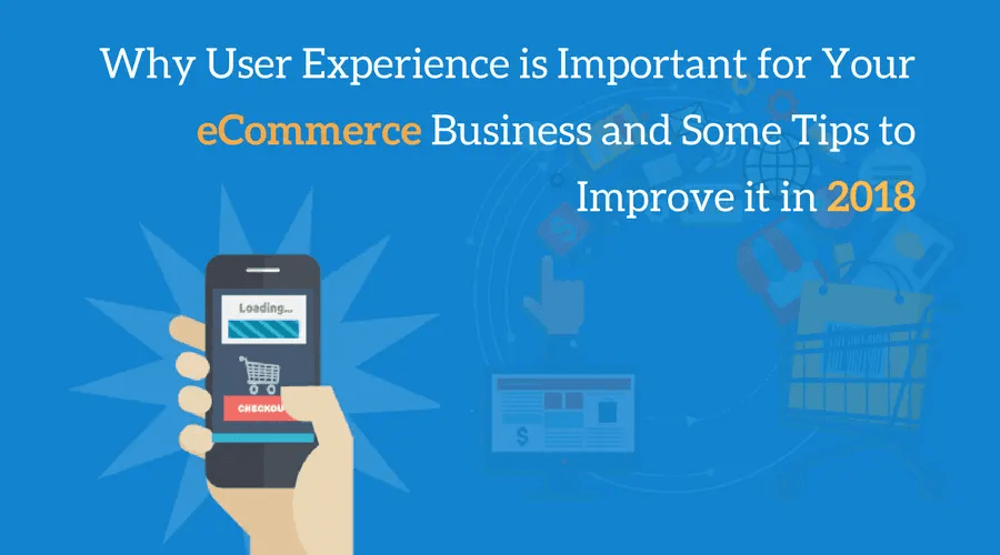 User Experience is Important for ecommerce
