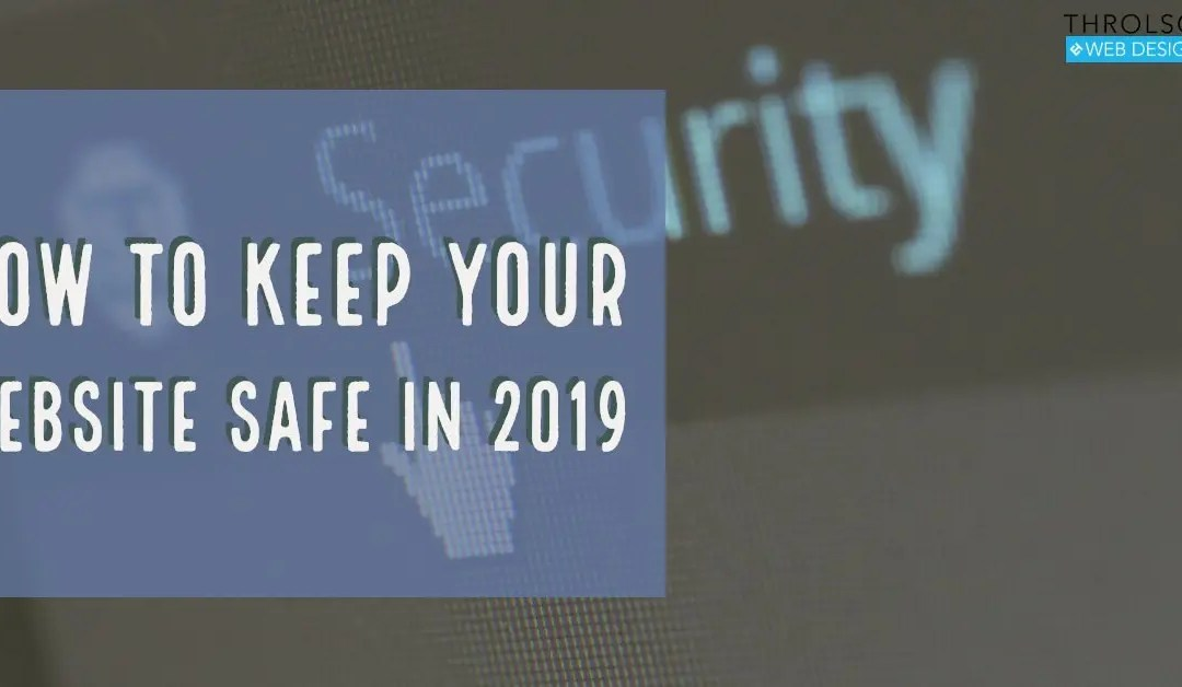 How to Keep Your Website Safe in 2019