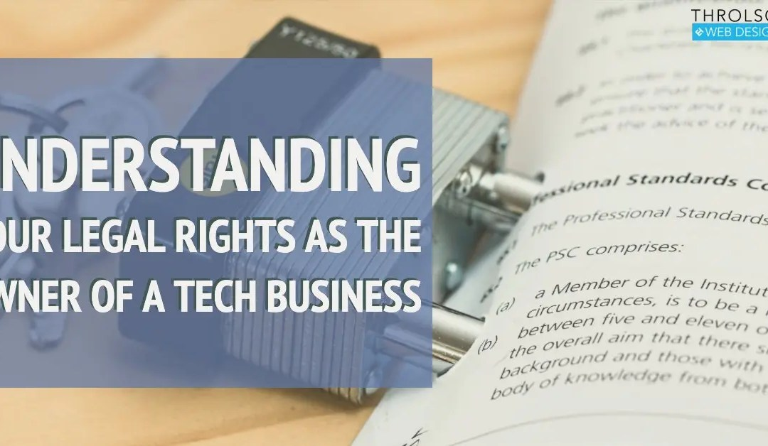 Understanding Your Legal Rights as the Owner of a Tech Business