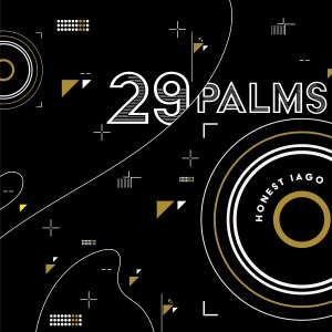 Honest Iago: 29 Palms. Album art by Gibran.