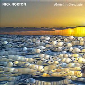 Album cover for Nick Norton's Monet in Greyscale