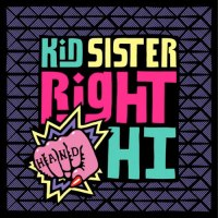"FREE MP3: Kid Sister - ""Right Hand Hi"""