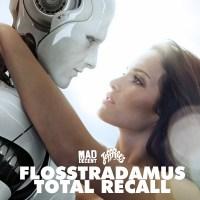 "LISTEN: Flosstradamus - ""Total Recall"" EP Stream + Free Download!"