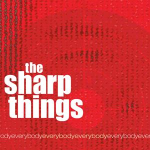 The Sharp Things Everybody Everybody