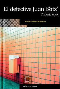 """Portada del libro """"el detective Juan B'atz': tarjeta roja"""" que es la foto de una pared de azulejos color naranja y un basurero metálico cuadrado"""