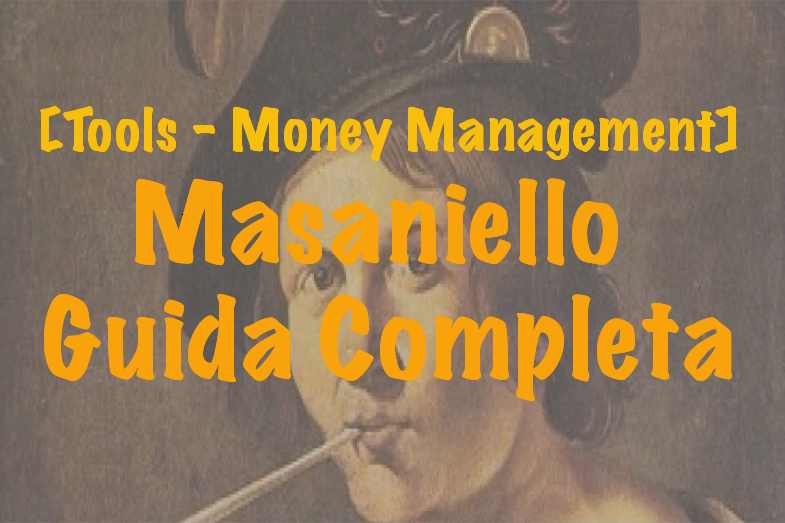 [Tools – Money Management] Masaniello – Guida Completa
