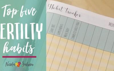 Top Five Fertility Habits
