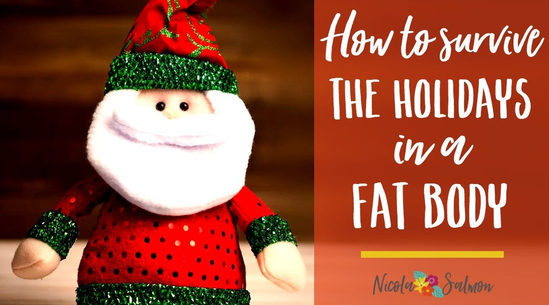 How to survive the holidays in a fat body
