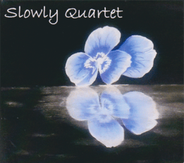 Slowly Quartet