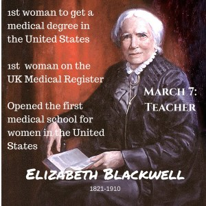 March 7- TeacherElizabeth Blackwell