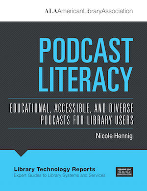 Podcast Literacy: recommending the best educational, diverse, and accessible podcasts for library users
