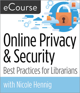 Online Privacy & Security: Best Practices for Librarians