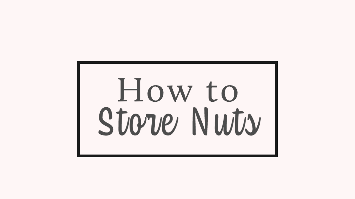 How to store nuts