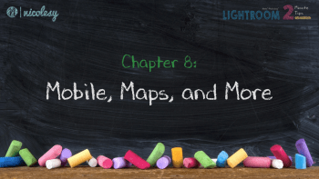 Chapter 8: Mobile, Maps, and More