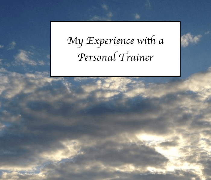 Experience with a Personal Trainer | Thoughts