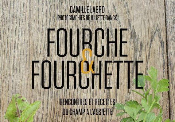 Fourche & Fourchette de Camille Labro, témoin d'une révolution paysanne ?