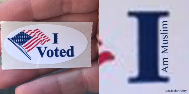 i voted i am muslim sticker nida chowdhry
