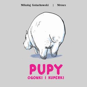 """Okładka książki """"Pupy, ogonki i kuperki"""" (materiały promocyjne)."""