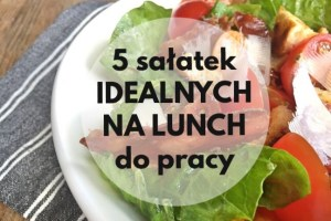 idealne na lunch do pracy