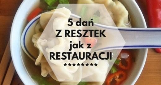 z resztek jedzenia jak z restauracji