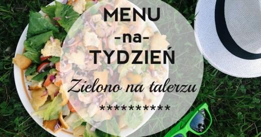 menu na tydzień zielono na talerzu