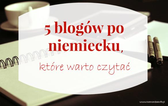5 blogów po niemiecku, które warto czytać