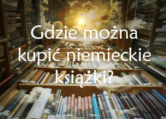 Gdzie kupić niemieckie książki w Polsce?
