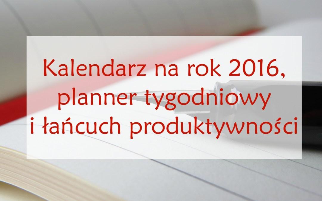 Darmowy kalendarz na rok 2016, tygodniowy planner językowy i łańcuch produktywności